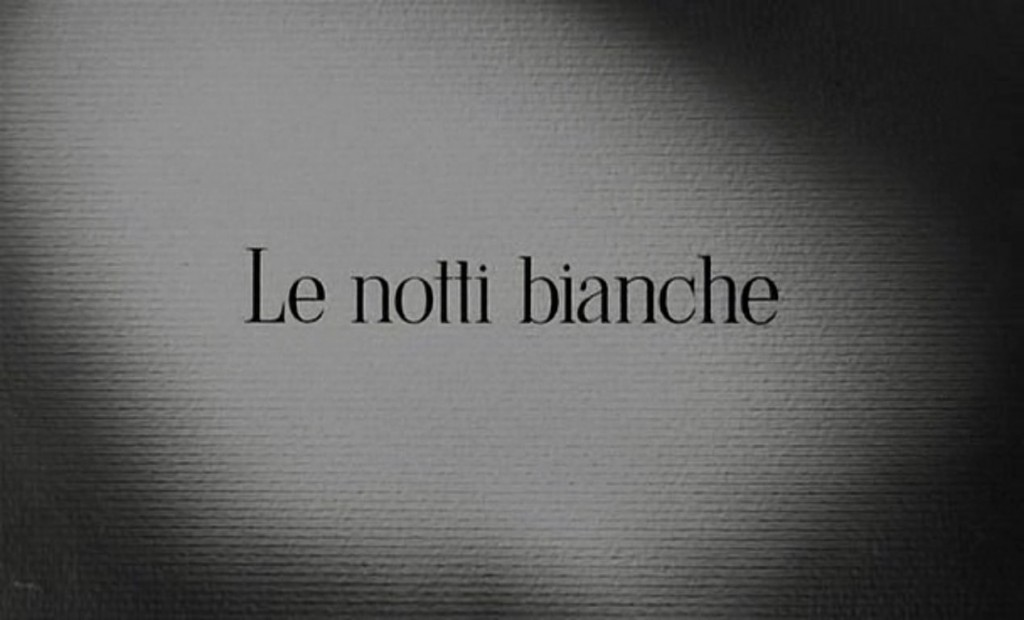 Le Notti Bianche Title Card