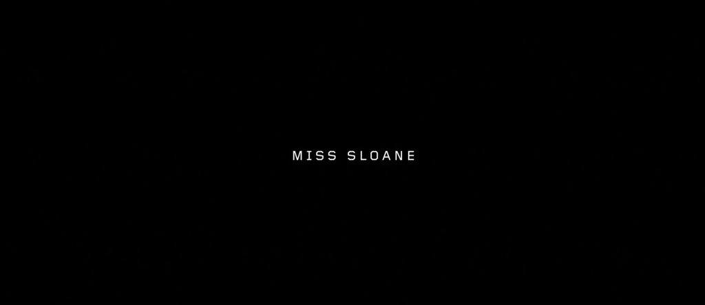 Miss Sloane Title Card