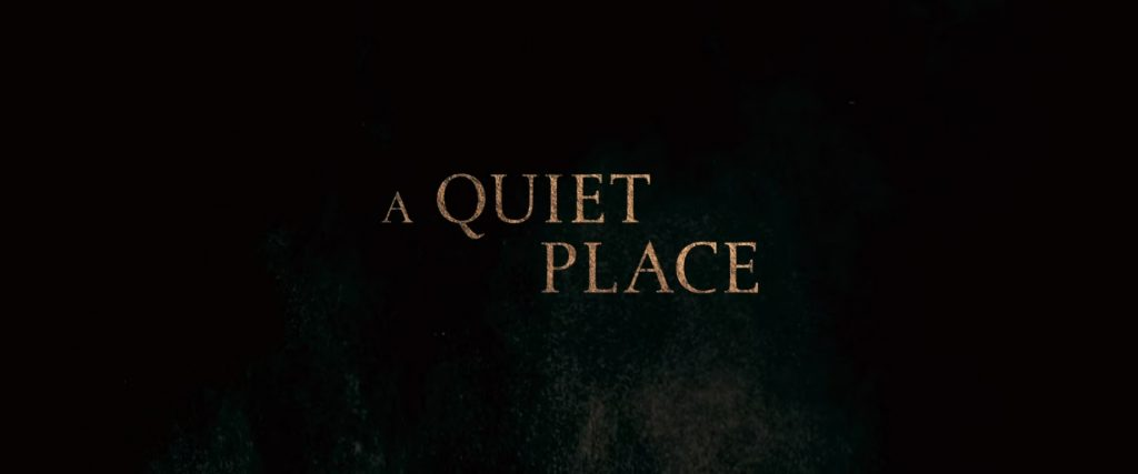 A Quiet Place (2018) Title Card