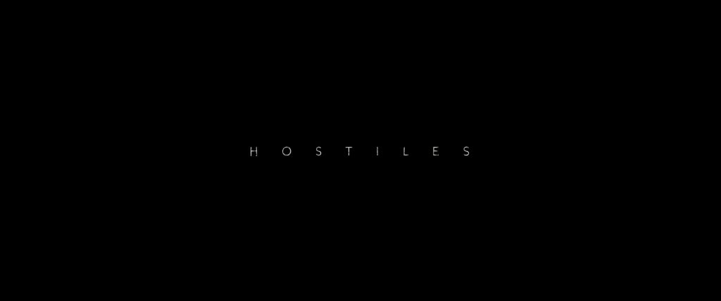 Hostiles 2017 Title Card