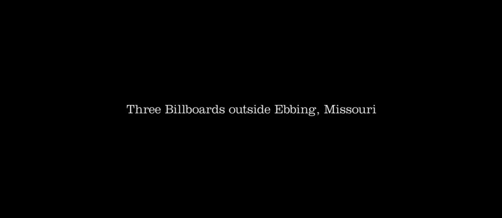 Three Billboards Outside Ebbing, Missouri Title Card