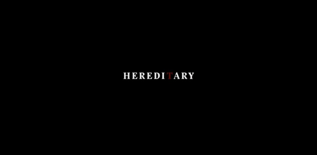 Hereditary (2018) Movie Title Card