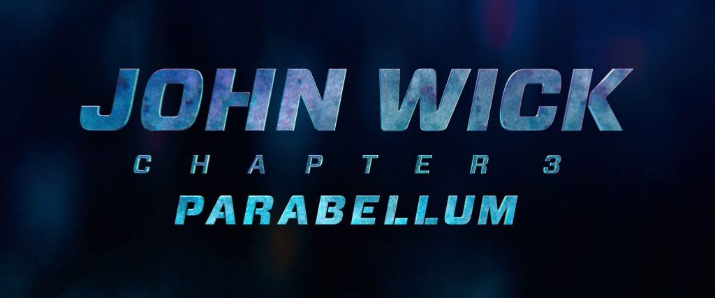 John Wick Chapter 3 Parabellum Movie Title Card